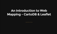 Intro to Web Mapping: CartoDB & Leaflet Presentation