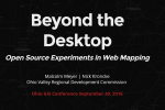 Beyond the Desktop: Experiments in Web Mapping using Open Source Tools Presentation