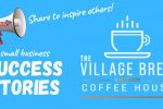 Small Business Success Story:  The Village Brew Coffee House