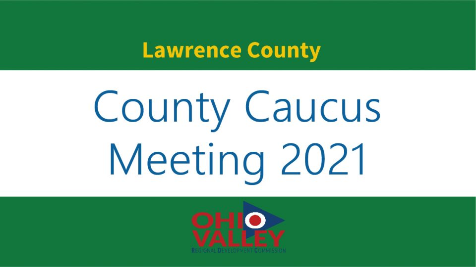 Lawrence County Caucus Meeting 2021